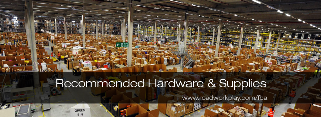 Recommended Hardware & Supplies for Amazon FBA