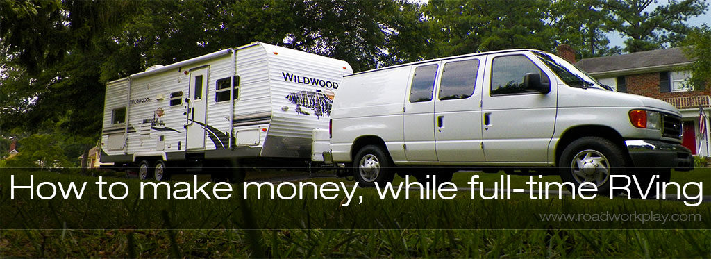 How Do You Make Money While Traveling Full-time in Your RV?