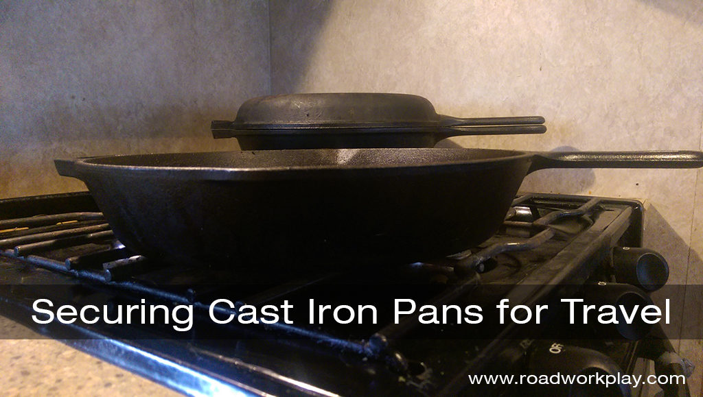 Securing our cast iron pans