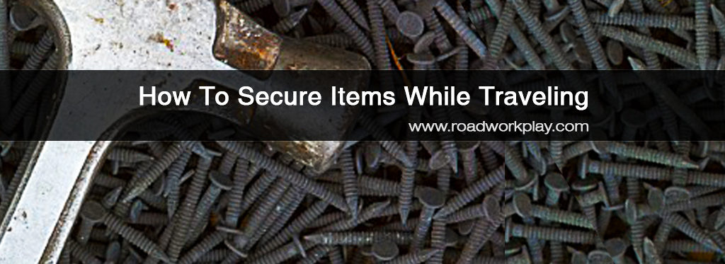 How to Secure Items While Traveling in Your RV