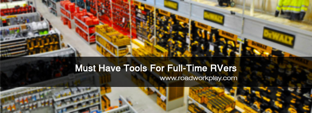 Must Have Tools For Full-time RVers